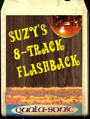 Suzy's 8-Track Flashback